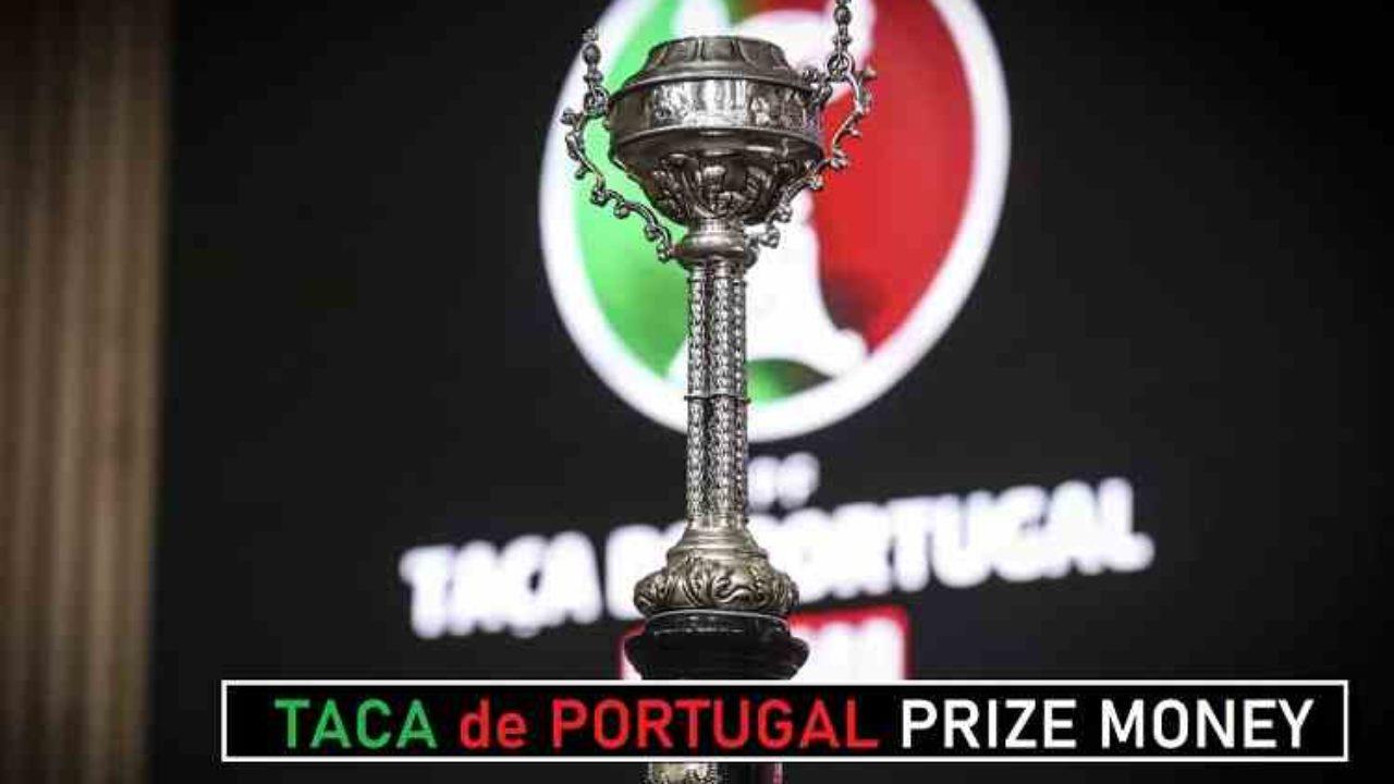 taca de portugal prize money 2020 21 winners share revealed de portugal prize money 2020 21 winners