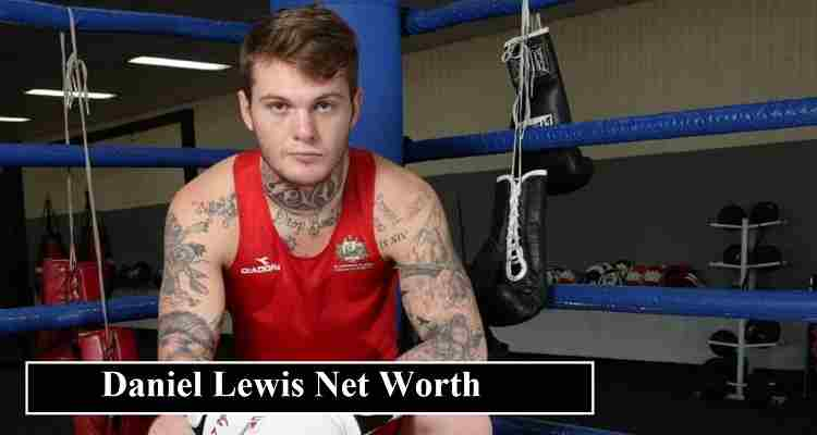Daniel Lewis net worth