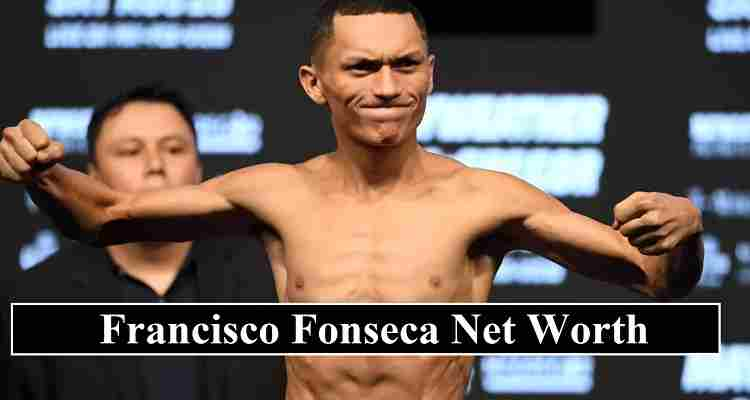 Francisco Fonseca net worth