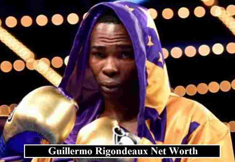 Guillermo Rigondeaux net worth