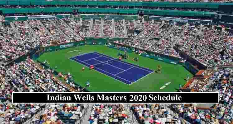 Indian Wells 2020 Schedules