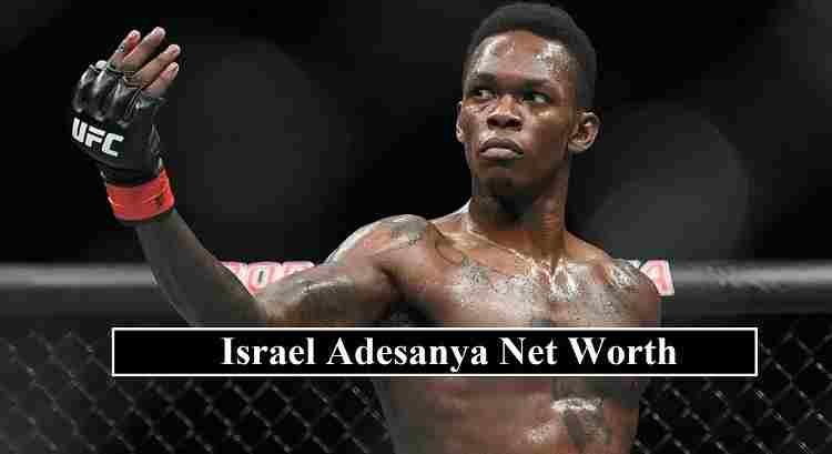 Israel Adesanya net worth