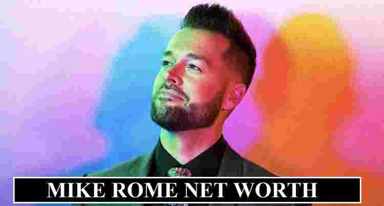 Mike Rome Net Worth