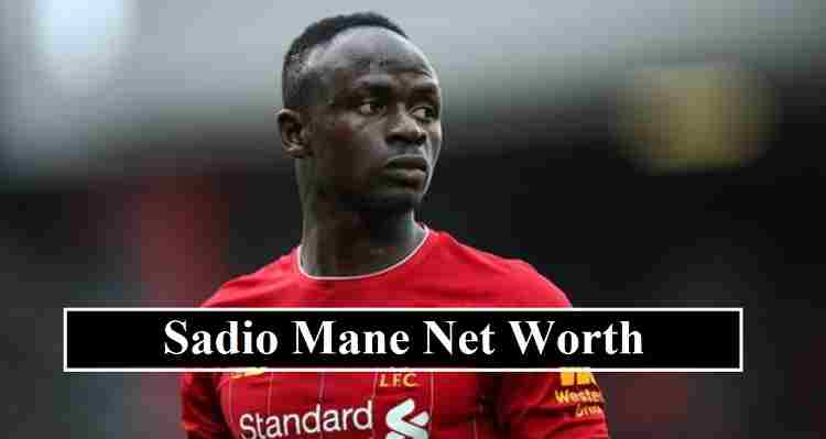 Sadio Mane net worth