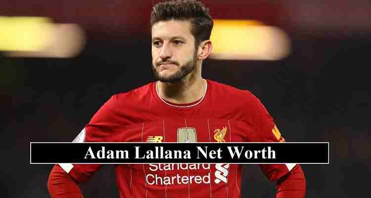 Adam Lallana net worth