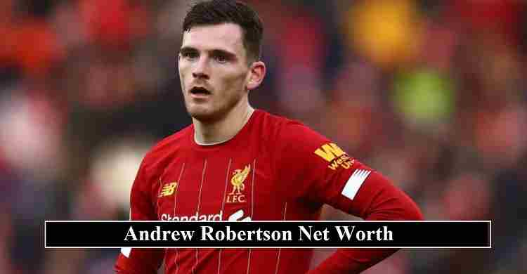 Andrew Robertson net worth