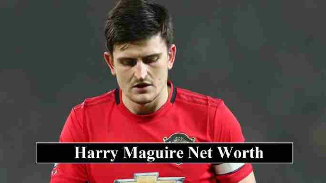 Harry Maguire Net Worth 2020 (Base Salary & Endorsement Earnings)