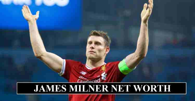 James Milner net worth