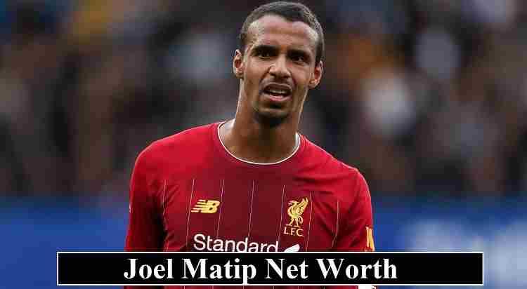 Joel Matip Net worth