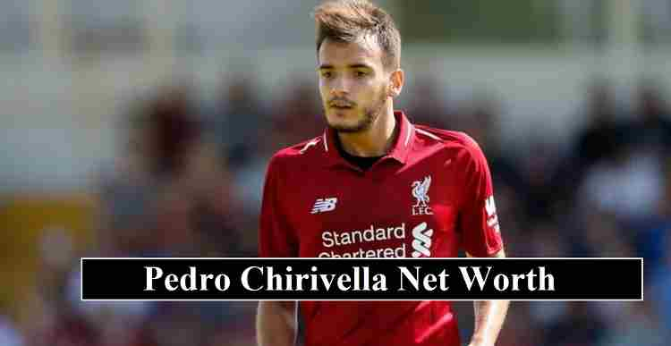 Pedro Chirivella net worth