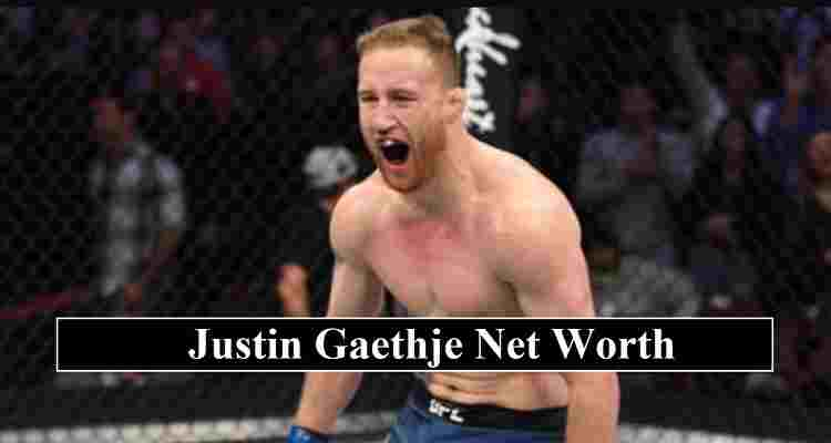 Justin Gaethje net worth