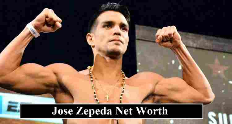 Jose Zepeda net worth