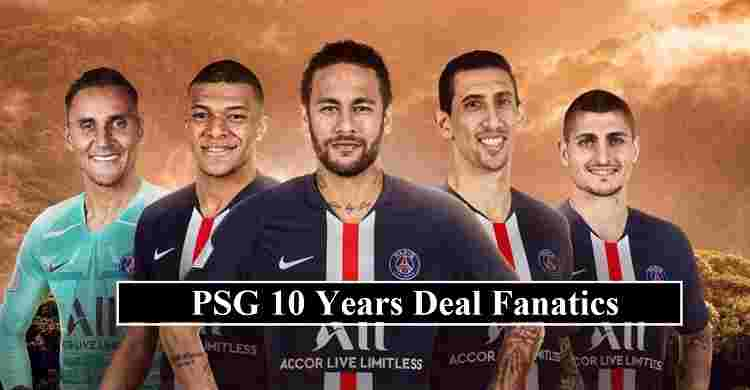 PSG 10 Years Deal Fanatics