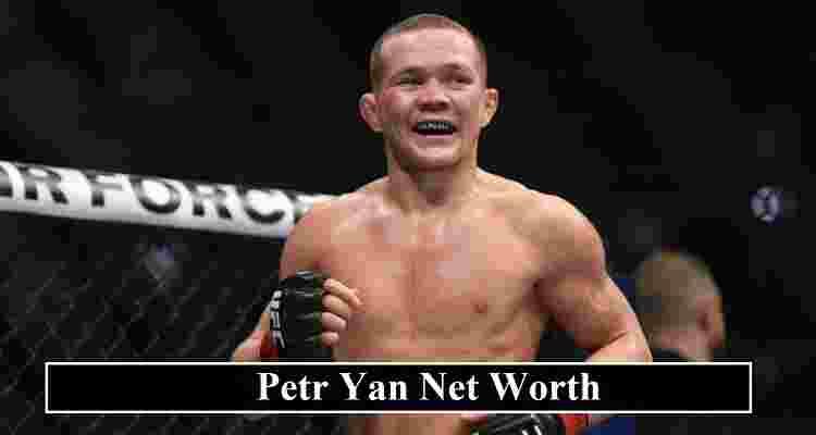 Petr Yan Net Worth