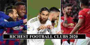 Richest Football Clubs 2020