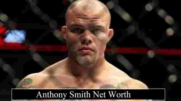 Anthony Smith Net Worth