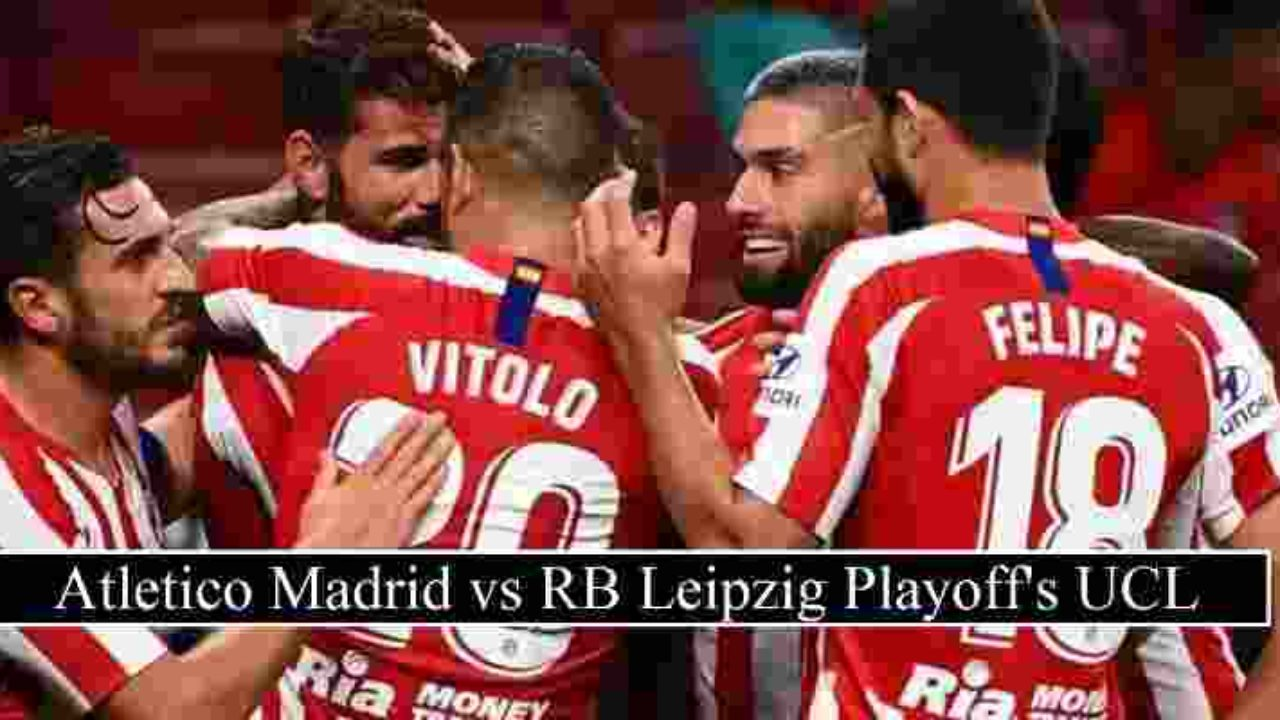 Atletico Madrid Vs Rb Leipzig Live Stream Champions League Free Tv