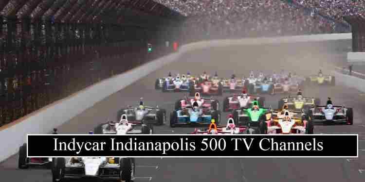 Indycar Indianapolis 500 Stream