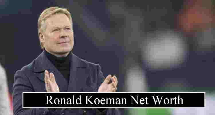 Ronald Koeman Net Worth