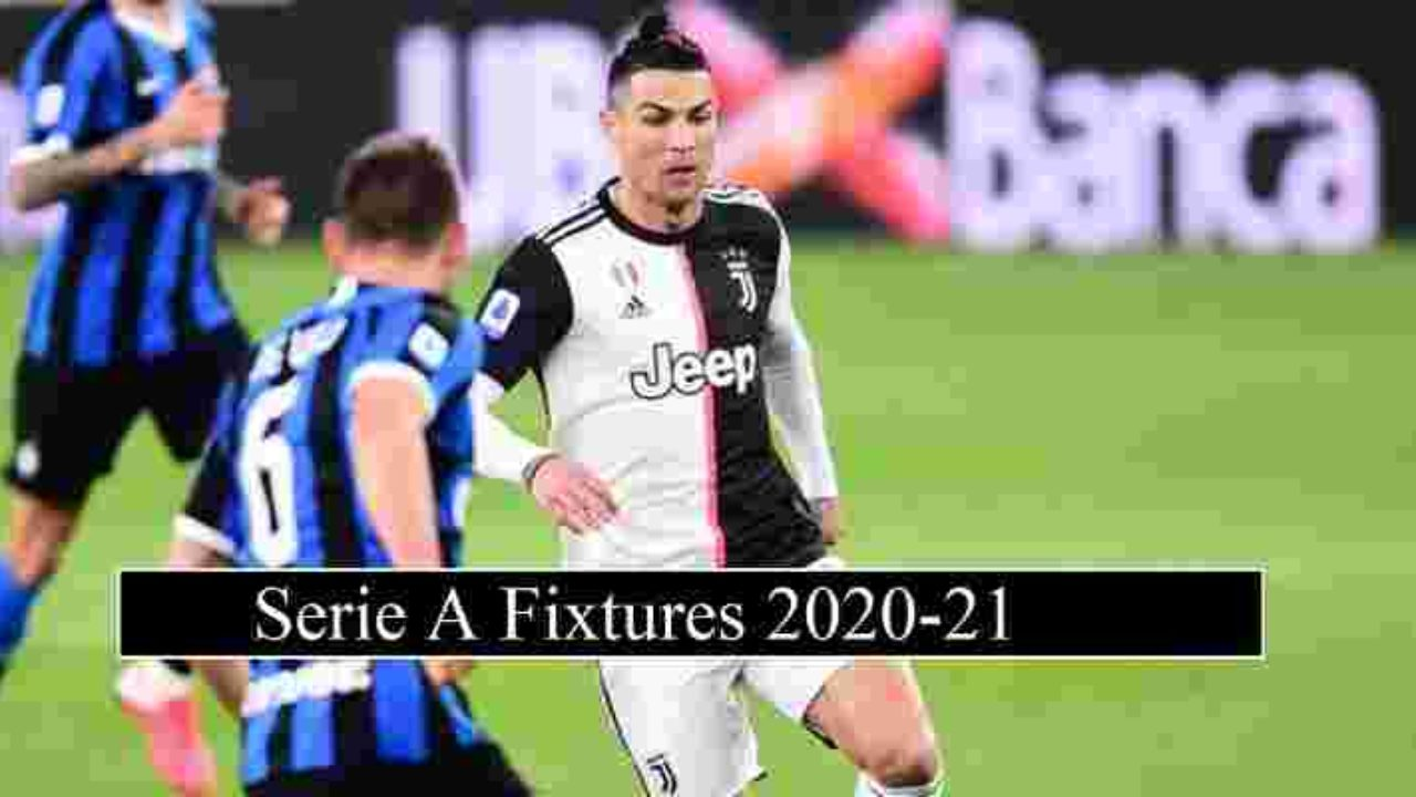 Serie A Fixtures 2020 21 Release Date Complete Match Details