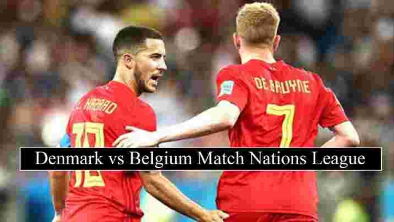 Denmark Vs Belgium Live Stream Nations Leagues Free Tv Channels