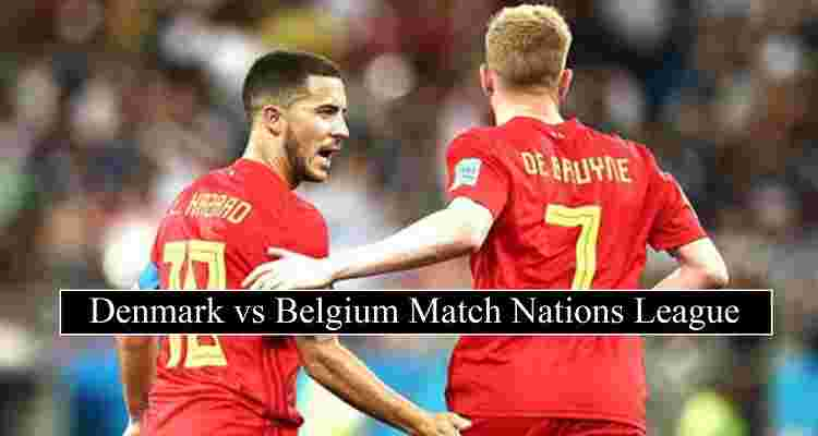 Denmark Vs Belgium Live Stream Nations Leagues Free Tv Channels