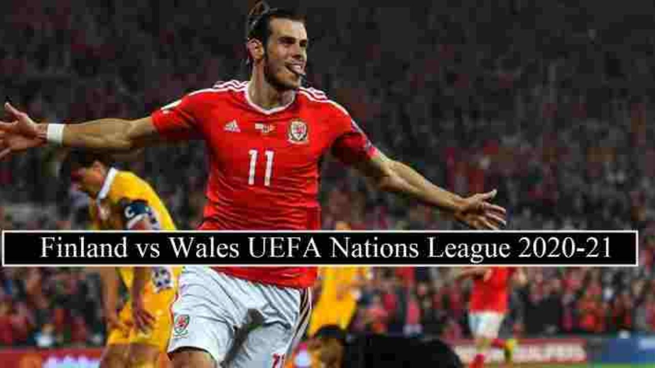 Finland Vs Wales Live Stream Nations League Free Tv Channels 2020