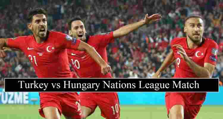 Turkey Vs Hungary Live Stream Nations League Free Tv Channels