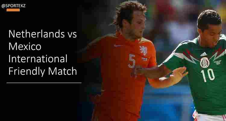 Netherlands Mexico Friendly