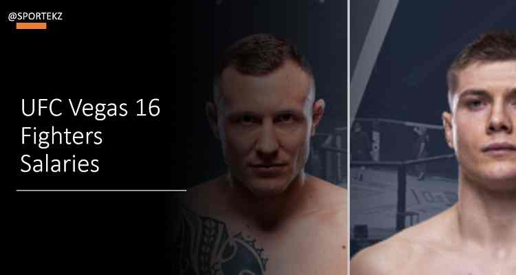 UFC Vegas 16 Salaries
