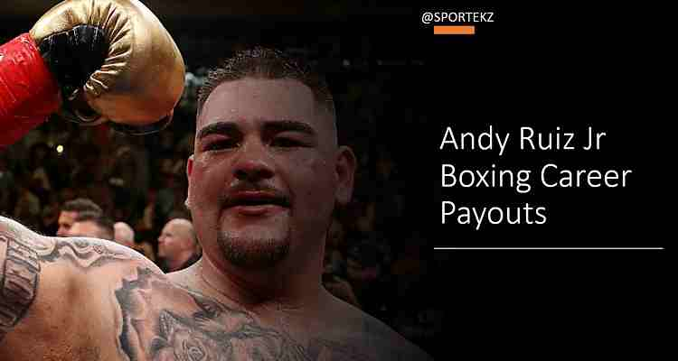 Andy Ruiz Jr Net Worth